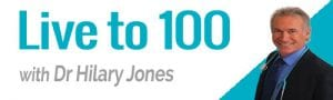 Live to 100 with Dr Hilary Jones